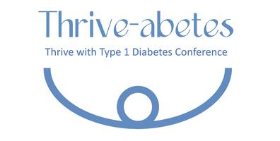 Thrive-abetes; Thrive with Type 1 Diabetes Conference