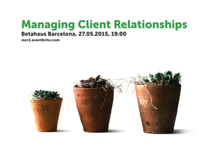 Managing Client Relationships:  Let's start!