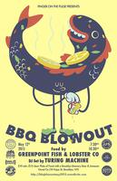 BBQ Blowout with Greenpoint Fish & Lobster Co and...