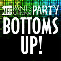 MFF Pants Optional Party: Bottoms Up!