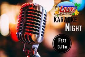 KARAOKE NIGHTS at Lilly's on the Lake featuring DJ TIM !
