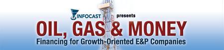Infocast's Oil, Gas & Money