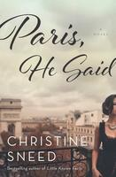 Lunch with Christine Sneed: Paris, He Said