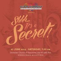 Out in Harmony Presents: Shhh.... it's a secret!