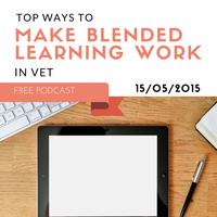 Ways to Make Blended Learning Work in VET