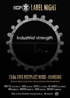 HCP Label Night: Industrial Strength Records