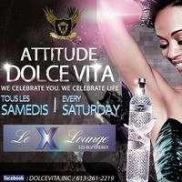 DOLCE SATURDAYS @ X LOUNGE 325 blvd Greber