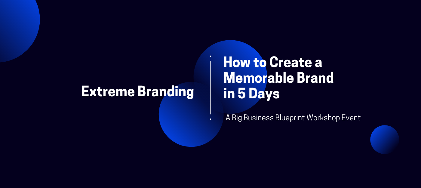 Extreme Branding - How to Create a Memorable Personal Brand in 5 Days