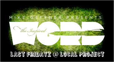 LAST FRIDAYZ Open Mic @ Local Project - Show CANCELLED!