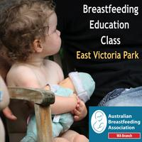 Breastfeeding Education Class East Victoria Park JUNE