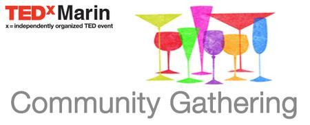 TEDxMarin Member Event / Spring Community Gathering