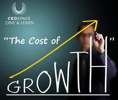 """""""The Cost of Growth"""" with Berny Dohrmann - a CEO Space..."""