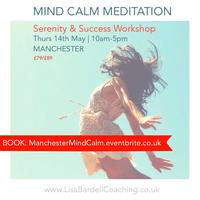Manchester Mind CALM 'Serenity & Success Workshop'