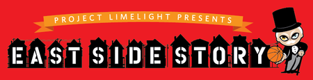 "Project Limelight Society presents ""East Side Story"" -..."