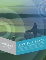 Love is a PlaceConcerts & World PremiereMay 31, Jun 1 & 2