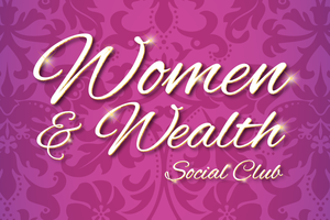 Women and Wealth Social Club May Meeting