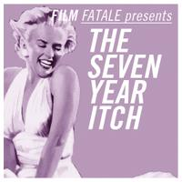 Film Fatale presents: The Seven Year Itch
