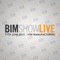 BIM Show Live for Manufacturers 2015
