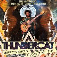 THUNDERCAT AT THE WAREHOUSE (DC Jazz Loft Series at...