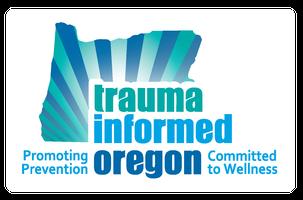 Trauma Informed Oregon Gathering-Pendleton, Oregon