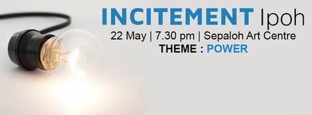 """""""The Power Of..."""" @ Incitement Ipoh"""