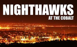 Nighthawks at the Cobalt - Saturday, May 30th