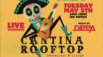 Grand opening Cantina Rooftop 5pm-3am | Cinco De Mayo