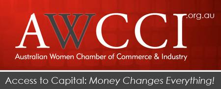 "Melbourne AWCCI Workshop - Access to Capital: ""Money Changes..."