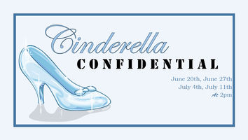 """Cinderella Confidential"" - A Family Show for Ages..."