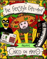 The Freestyle Experiment Open-Mic Cinco De Mayo...