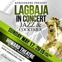 Jazz and Cocktails - Afrisonore Presents Lagbaja in...