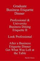 Graduate Business Etiquette Dinner Semester Course How ...