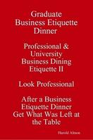 Graduate Business Etiquette Dinner Lessons Tonight Outc...