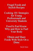 Cooking 101 Strategies Frugal Foods and Stylish...