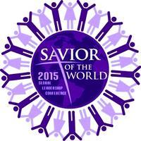 2015 Global Leadership Conference - SAVIOR OF THE WORLD