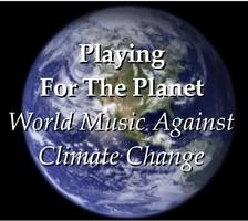 Playing For The Planet: World Music Against Climate...