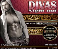 **DIVA'S NIGHT OUT! ** with MEN OF EXOTICA