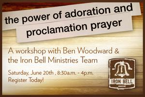 Adoration & Proclamation Prayer Workshop