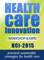 Health Care Innovation Workshop & Expo (HCI-15)