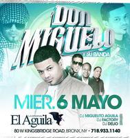 Don Miguelo Live Wednesday @ El Aguila Discotec Bronx