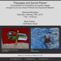 """""""Passages and Secret Places""""  Art Opening: Cheryl..."""