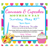 Mother's Day Canvases & Cupcakes Painting Party