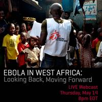 Ebola in West Africa: Looking Back, Moving Forward