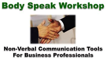 Body-SPEAK: 4-Critical Non-Verbal Communication Skills...