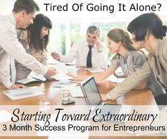 Starting Toward Extraordinary – 3 Month Success...