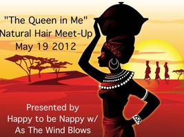 """The Queen in Me"" Natural Hair Meet-up presented by..."