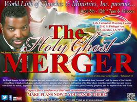 THE HOLY GHOST MERGER CONFERENCE