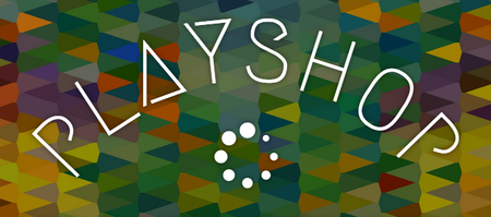 PLAYSHOP. Imagination + Play + Creativity +...