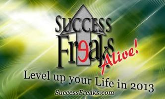 Success Freaks Alive! Level Up Your Life in 2013