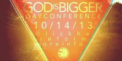 God Is Bigger Day Conference